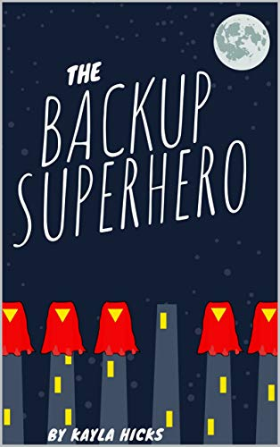 Cover of The Backup Superhero Book 1 by Kayla Hicks depicting a row of five red capes over skyscrapers and one lone black cape over a skyscraper in the middle.