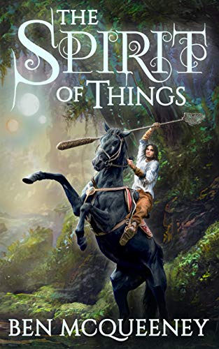 Cover of The Spirit of Things by Ben McQueeney